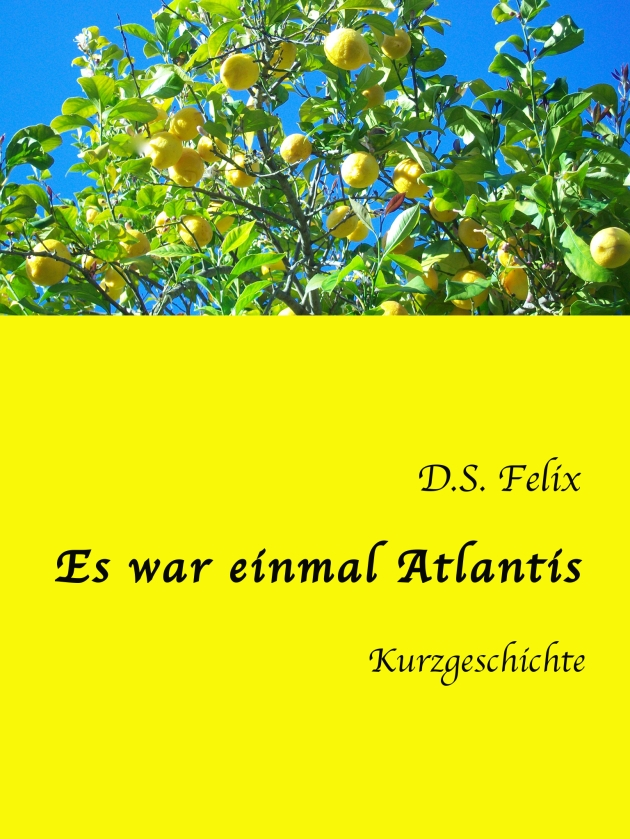 """Es war einmal Atlantis"" © D.S. Felix 2014"